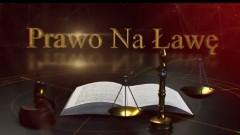 """""""Prawo na Ławę"""" odc. 12 - Zabezpieczenie roszczeń przedsiębiorcy"""