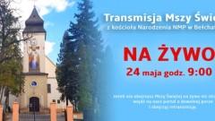 Retransmisja Mszy Świętej z ogrodów kościoła Narodzenia NMP w Bełchatowie